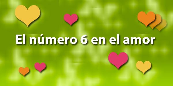 El número 6 en el amor