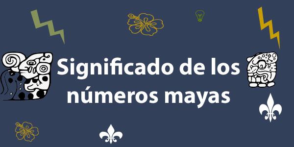 Significado de los números mayas