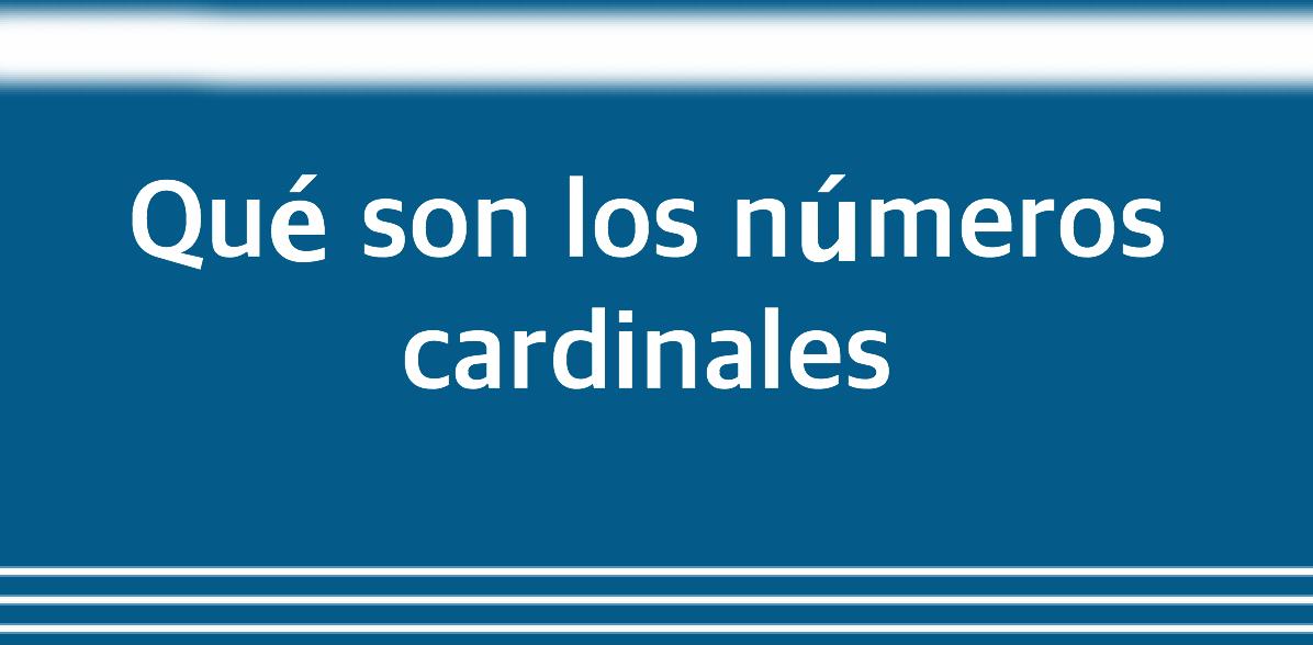 Qué son los números cardinales
